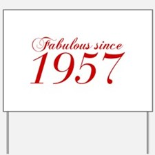 Fabulous since 1957-Cho Bod red2 300 Yard Sign