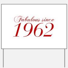 Fabulous since 1962-Cho Bod red2 300 Yard Sign