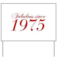 Fabulous since 1975-Cho Bod red2 300 Yard Sign