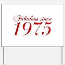 Fabulous since 1975-Cho Bod red2 300 Yard Sign