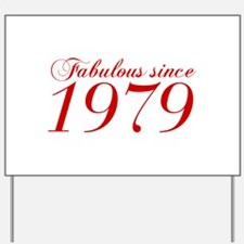 Fabulous since 1979-Cho Bod red2 300 Yard Sign