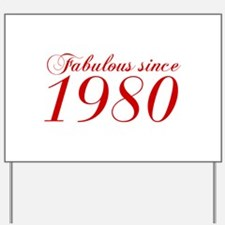 Fabulous since 1980-Cho Bod red2 300 Yard Sign
