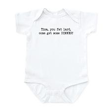Tina, You Fat Lard (blk) Infant Bodysuit