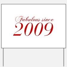 Fabulous since 2009-Cho Bod red2 300 Yard Sign