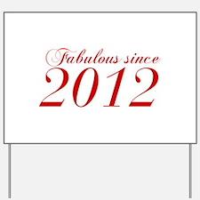 Fabulous since 2012-Cho Bod red2 300 Yard Sign