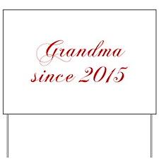 Grandma since 2015-Cho red2 170 Yard Sign