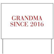 Grandma since 2016-Bau red2 500 Yard Sign