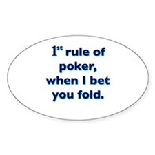 rule of poker Oval Decal