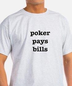 poker pays bills T-Shirt