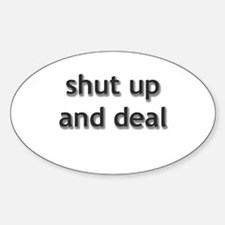shut up and deal Oval Decal