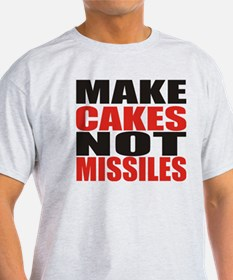 Make Cakes Not Missiles T-Shirt