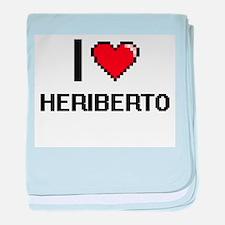I Love Heriberto baby blanket