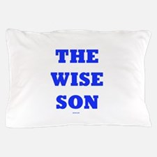 The Wise Son Pillow Case