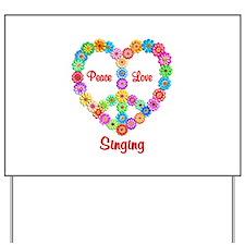 Singing Peace Love Yard Sign