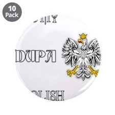 "Kiss my Dupa 3.5"" Button (10 pack)"