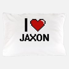 I Love Jaxon Pillow Case