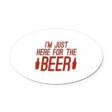 Here For The Beer Oval Car Magnet