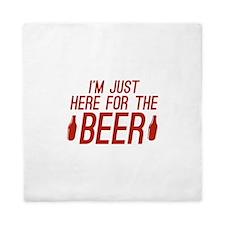 Here For The Beer Queen Duvet