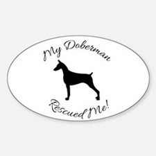 My Doberman rescued me Decal