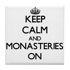 Keep Calm and Monasteries ON Tile Coaster