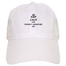 Keep Calm and Monkey Wrenches ON Baseball Cap