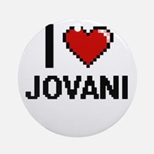 I Love Jovani Ornament (Round)