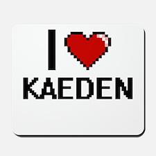 I Love Kaeden Mousepad