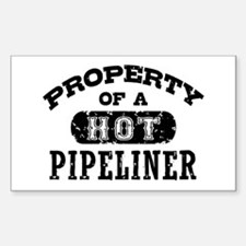 Property of a Hot Pipeliner Decal