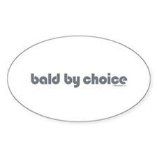 bald by choice Oval Decal