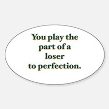 the part of a loser Oval Decal
