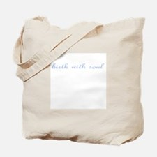 Birth with Soul Tote Bag