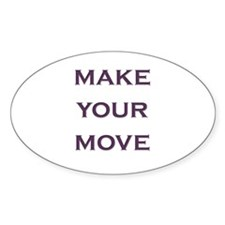 make your move Oval Decal