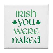 Irish You Were Naked Tile Coaster