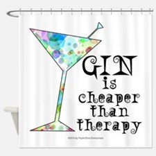 GIN is cheaper than therapy Shower Curtain
