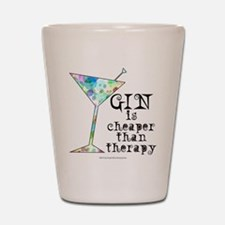 GIN is cheaper than therapy Shot Glass