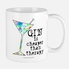 GIN is cheaper than therapy Mugs