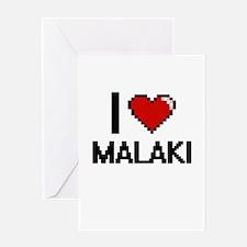 I Love Malaki Greeting Cards