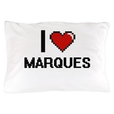 I Love Marques Pillow Case