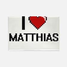 I Love Matthias Magnets