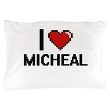 I Love Micheal Pillow Case