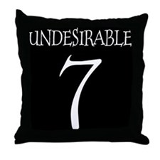 Undesirable No. 7 Throw Pillow