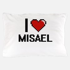 I Love Misael Pillow Case