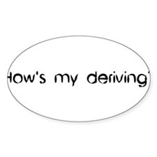'How's My Deriving?' Oval Decal