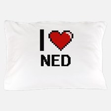 I Love Ned Pillow Case