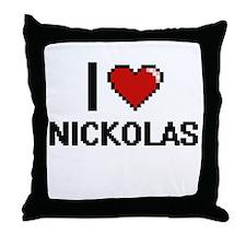 I Love Nickolas Throw Pillow