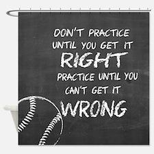 Practice baseball motivational Shower Curtain
