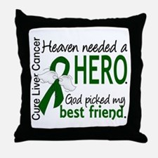 Liver Cancer HeavenNeededHero1 Throw Pillow