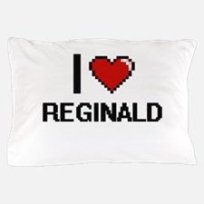 I Love Reginald Pillow Case