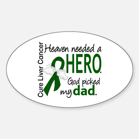 Liver Cancer HeavenNeededHero1 Sticker (Oval)