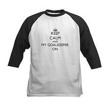 Keep Calm and My Goalkeeper ON Baseball Jersey